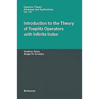 Introducción a la teoría de los operadores de Toeplitz con índice infinito por Iacob & A.