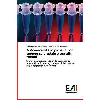 Autoimmunita in Pazienti Con Tumore Colorettale E Con Altri Tumori by Mancini Stefano