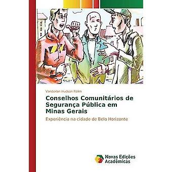 Conselhos Comunitrios de Segurana Pblica em Minas Gerais por Rolim Vanderlan Hudson
