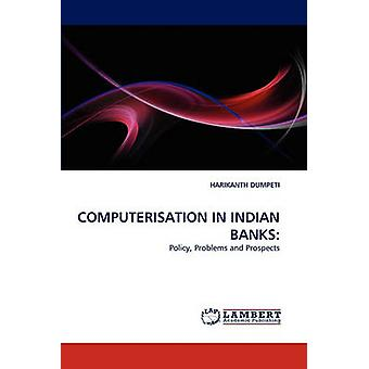 COMPUTERISATION IN INDIAN BANKS by DUMPETI & HARIKANTH