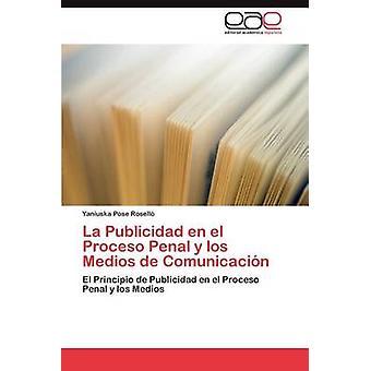 La Publicidad En el Proceso Penal y Los Medios de Comunicacin von darstellen Rosell Yaniuska
