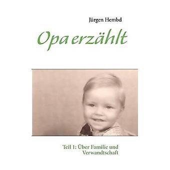 Opa Erzhlt von Hembd & Jürgen