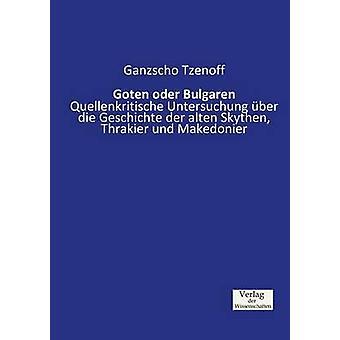 Goten Oder Bulgaren by Tzenoff & Ganzscho