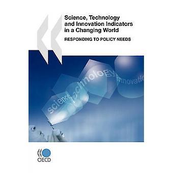 Vitenskap teknologi og innovasjon indikatorer i en skiftende verden reagerer Policy behov av OECD publisering