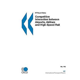 ITF Round Tables Competitive Interaction between Airports Airlines and HighSpeed Rail by OECD Publishing