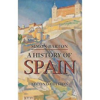 A History of Spain (2nd Revised edition) by Simon Barton - 9780230200