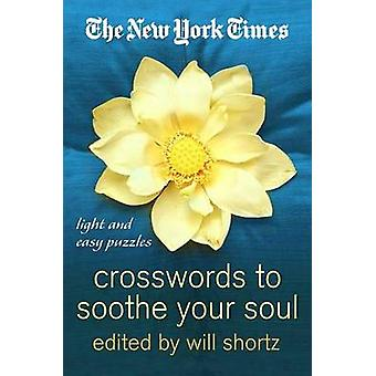 The New York Times Crosswords to Soothe Your Soul - 75 Fun - Relaxing