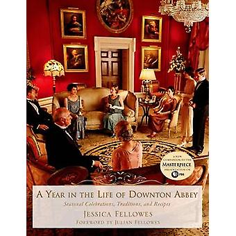 A Year in the Life of Downton Abbey - Seasonal Celebrations - Traditio