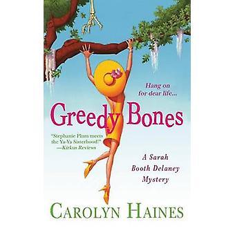 Greedy Bones by Carolyn Haines - 9781250102034 Book