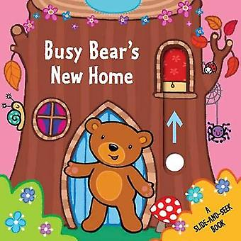 Busy Bear S New Home - A Slide-And-Seek Book by Emma Parrish - 9781499