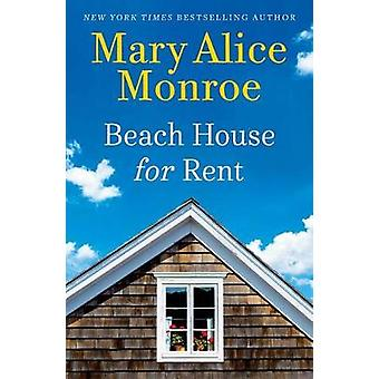 Beach House for Rent by Mary Alice Monroe - 9781501125461 Book