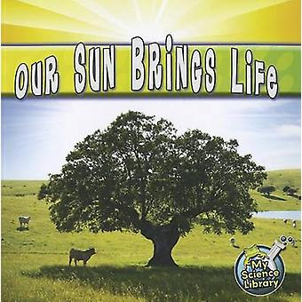 Our Sun Brings Life by Conrad J Storad - 9781617419256 Book
