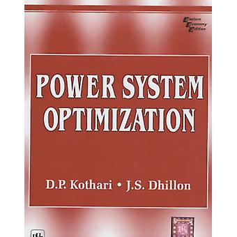 Power System Optimization by Dhillon Kothari - 9788120321977 Book