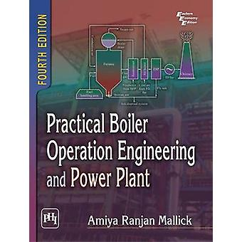 Practical Boiler Operation Engineering and Power Plant (4th Revised e