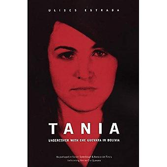 Tania: Undercover in Bolivia with Che Guevara
