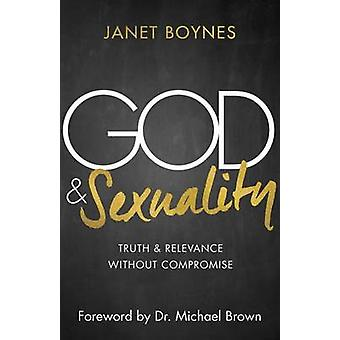 God & Sexuality  - Truth and Relevance Without Compromise by Janet Boy