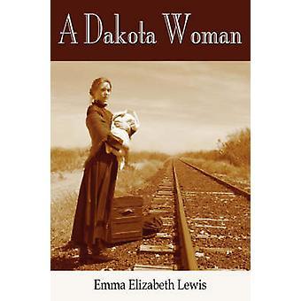 A Dakota Woman by Lewis & Emma Elizabeth