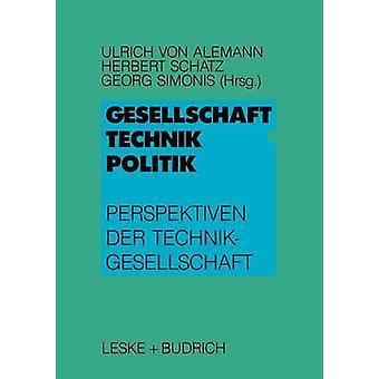 Gesellschaft Technik Politik Perspektiven Der Technikgesellschaft de Von Alemann & Ulrich