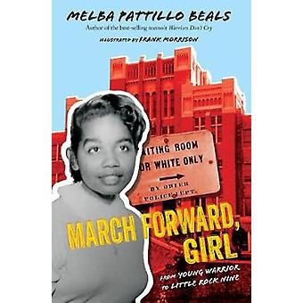 March Forward - Girl - From Young Warrior to Little Rock Nine by Melba