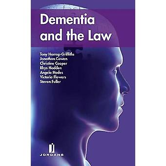 Dementia and the Law by Tony HarropGriffiths & Jonathan Cowen & Christine Cooper & Rhys Hadden