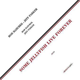 Mazurekm, Rob / Parker, Jeff - nogle Jellyfis Live Forever [Vinyl] USA import