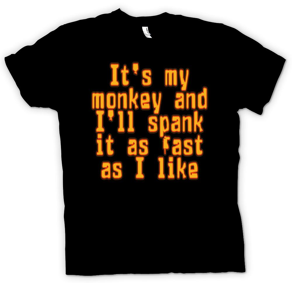 Mens T-shirt - It�s my monkey and I�ll spank it as fast as I like
