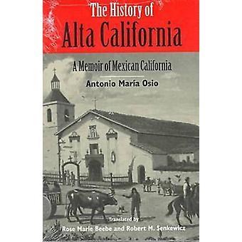 L'histoire de la haute-Californie - un livre de souvenirs de la Californie mexicaine par Ant