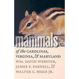 Mammals of the Carolinas - Virginia - and Maryland (New edition) by W