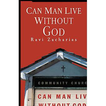 Can Man Live without God by Ravi Zacharias - 9780849945281 Book