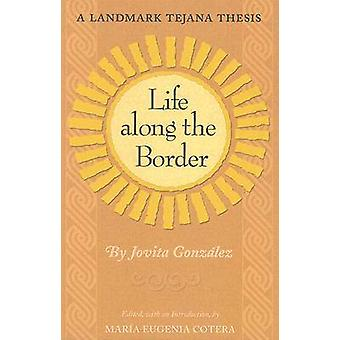 Life Along the Border - A Landmark Tejana Thesis (annotated edition) b