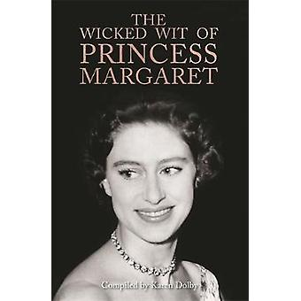 The Wicked Wit of Princess Margaret by Karen Dolby - 9781782439585 Bo