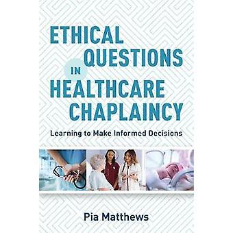 Etiske spørgsmål i sundhedssektoren kapellaniet - lære at gøre informerede