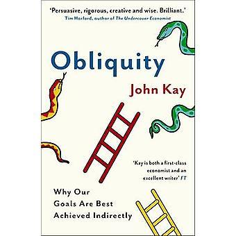 Schiefe - warum unsere Ziele am besten erreicht indirekt von John Kay - 9 sind