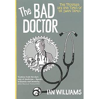 The Bad Doctor by Ian Williams - 9781908434289 Book