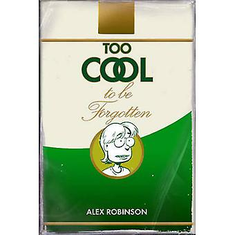 Too Cool to be Forgotten by Alex Robinson - Alex Robinson - 978189183