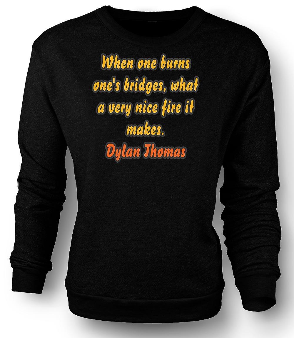 Mens tröja när man bränner sina broar, det gör en mycket fin eld