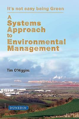 A Systems Approach to EnvironHommestal ManageHommest - It& 039;s Not Easy Being G