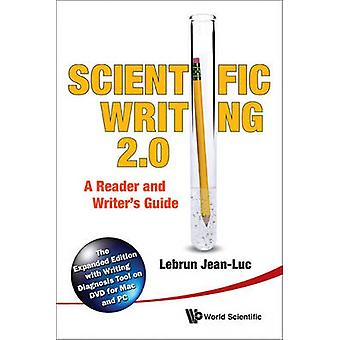 Scientific Writing - The Reader's and Writer's Guide 2.0 - The Expanded