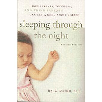 Sleeping Through the Night - How Infants - Toddlers - and Their Parent