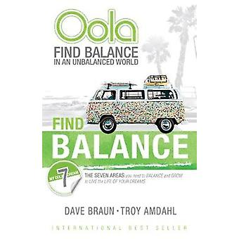 Oola Find Balance In An Unbalanced World by Dave Braun - 978075731997
