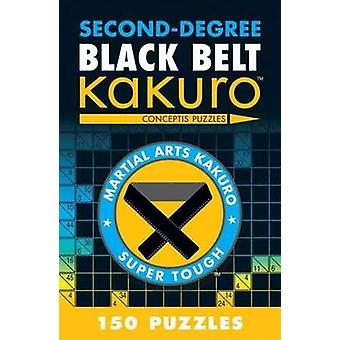 Second-degree Black Belt Kakuro by Conceptis Puzzles - 9781402787973