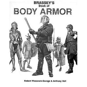 Brassey's boek van lichaam Armor door Robert C. Woosnam-Savage - Anthony Ha