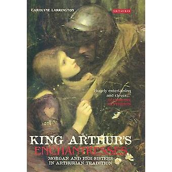 Hadas del rey Arturo - Morgan y sus hermanas en Arthurian Trad