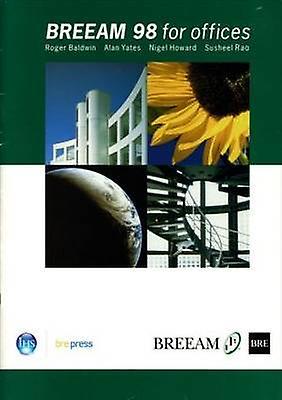 BREEAM 98 for Offices - An Environmental Assessment Method for Office