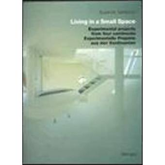 Living in a Small Space - Experimental Projects from Four Continents b