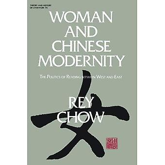 Woman and Chinese Modernity: The Politics of Reading Between West and East (Theory & History of Literature)