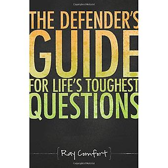 The Defender's Guide for Life's Toughest Questions: Preparing Today's Believers for the Onslaught of Secular Humanism