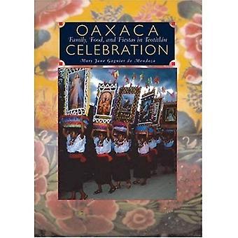 Oaxaca Celebration: Family, Food, and Fiestas in Teotitlan