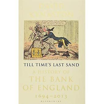 Jusqu'à l'heure dernier sable: une histoire de la banque d'Angleterre 1694-2013