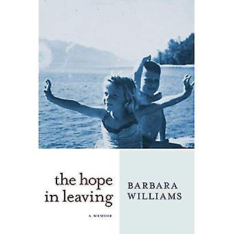 Hope in Leaving, The : A Memoir